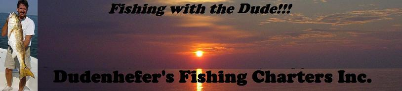 Dudenhefer's Fishing Charters Inc.